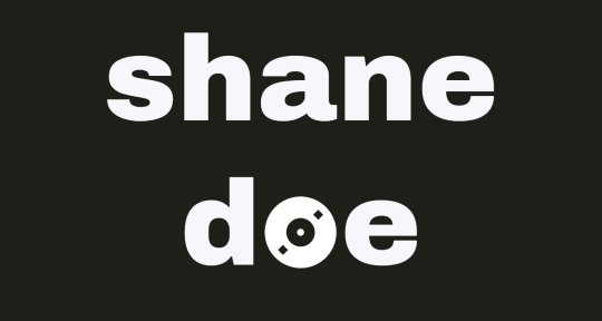 producer, engineer, vocalist  - shane doe
