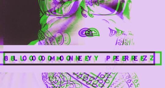 Beat Maker, Producer, MC - Bloodmoney Perez