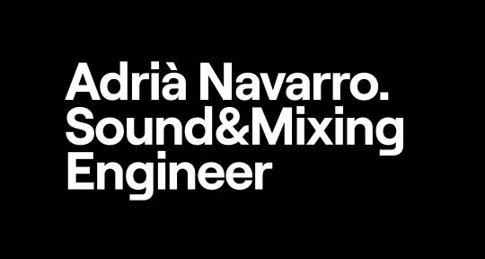 Sound & Mixing Engineer - Adrià Navarro