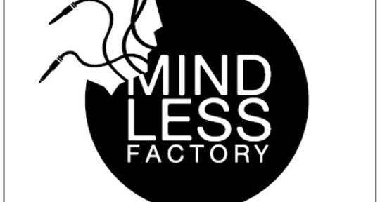 Sound Design,Producer, Mixing  - Mindless Factory