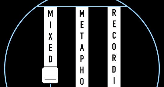 Photo of Mixed Metaphor Recording