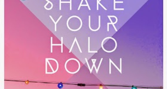 Photo of Shake Your Halo Down