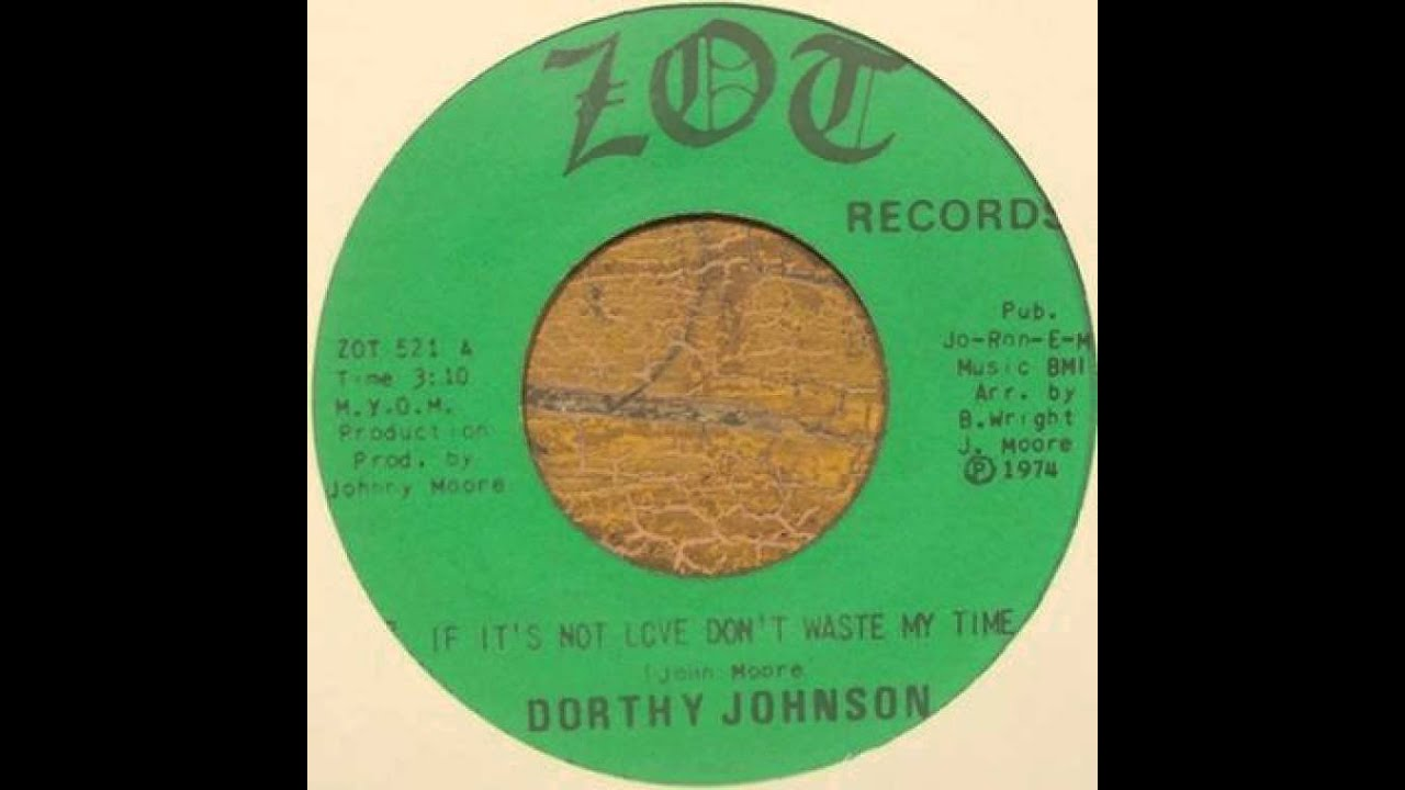 Track thumbnail image for Dorothy Johnson - If It's Not Love Don't Waste My Time
