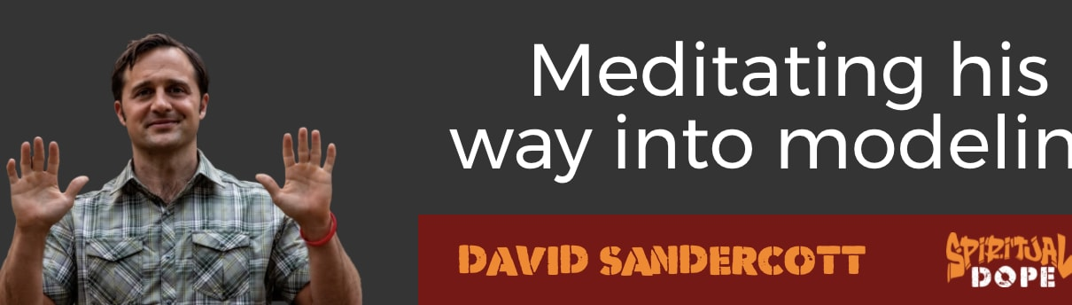 David J Sandercott Meditating his way into Modeling