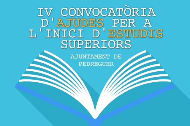 CONVOCATÒRIA DE LES IV AJUDES A L'INICI D'ESTUDIS SUPERIORS