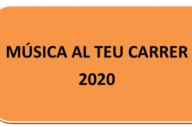 AL TEU CARRER 2020. Música