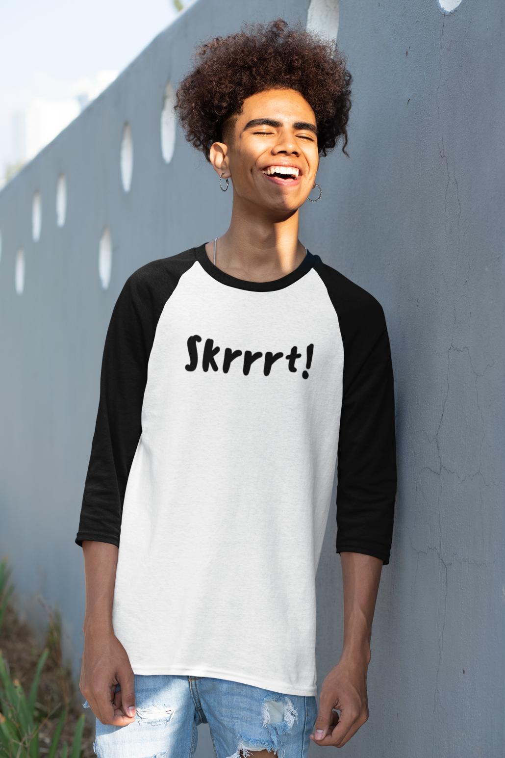 Druck DRap-Zitat auf Shirt. Skrrrt!