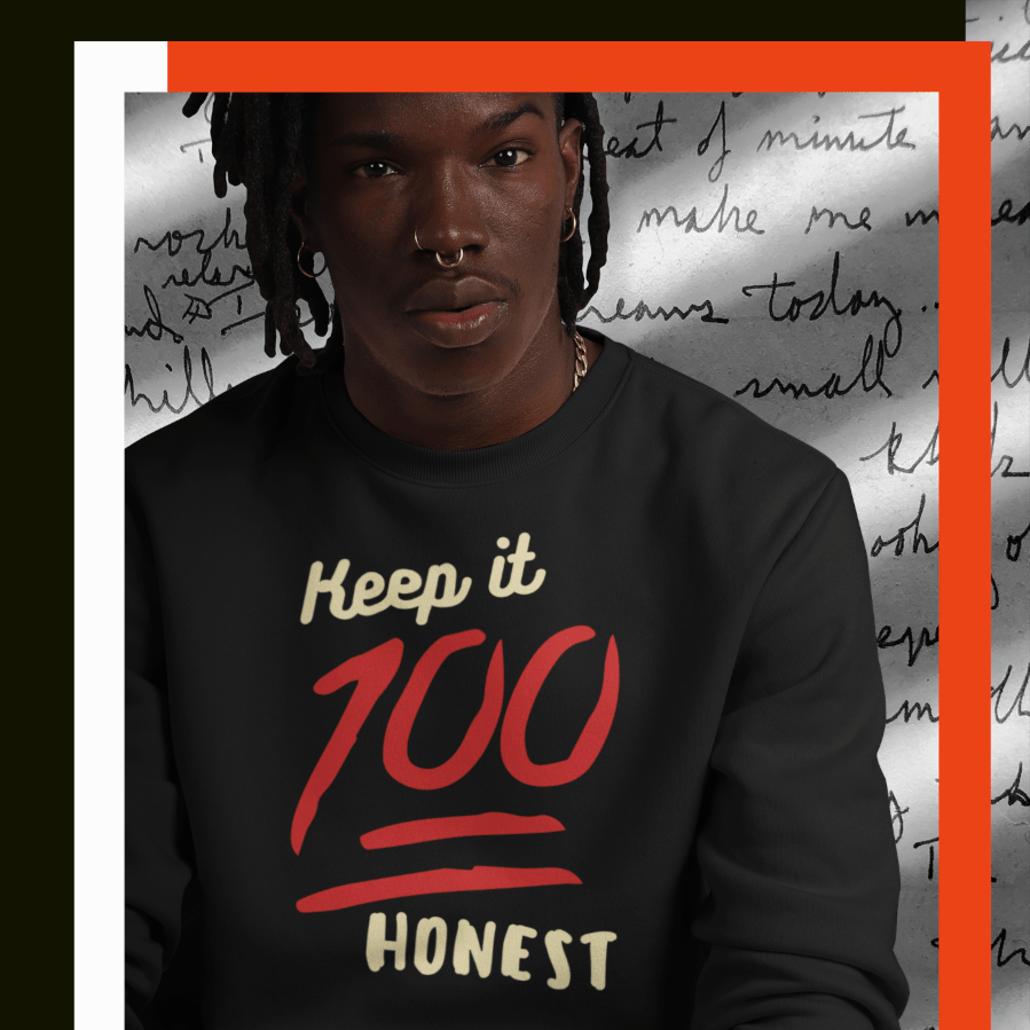 Custom sweatshirt with 100 honest