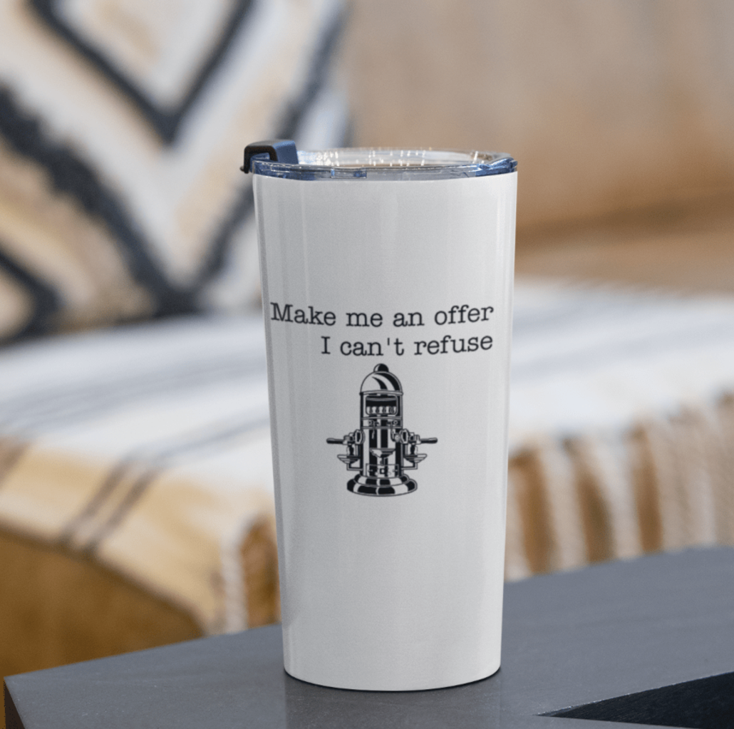 Custom cup with I made him an offer he can