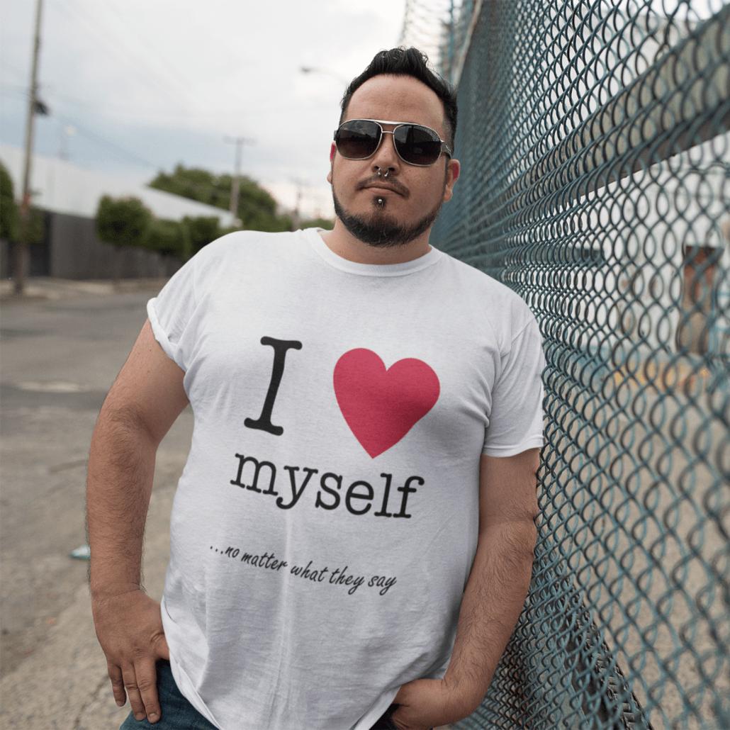 Guy with a custom I love myself shirt