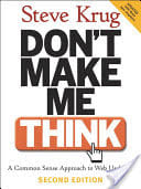 """Don't Make Me Think"" by Steve Krug"