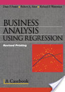 """""""Business Analysis Using Regression"""" by Robert A. Stine, Dean P. Foster, and Richard P. Waterman"""