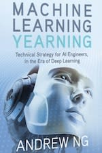 """""""Machine Learning Yearning"""" by Andrew Ng"""