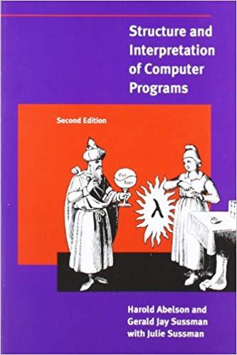Structure and Interpretation of Computer Programs