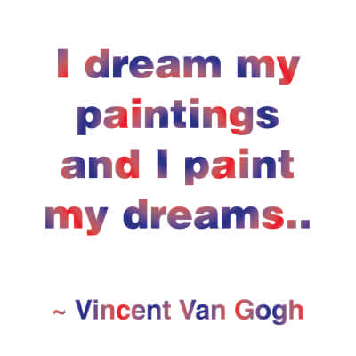 "Vincent Van Gogh ""I Dream My Paintings"" Inspirational Magnet"
