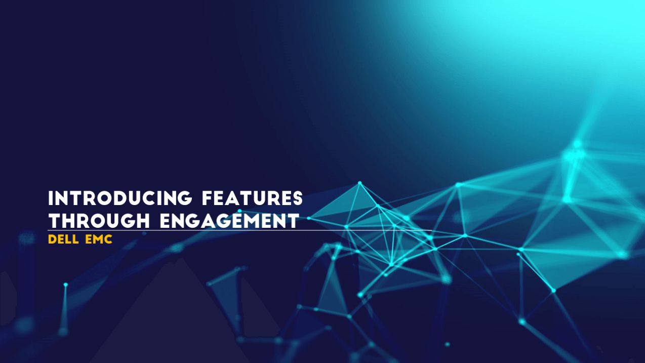 Introducing Features Through Engagement