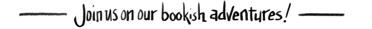 Join us on our bookish adventures!
