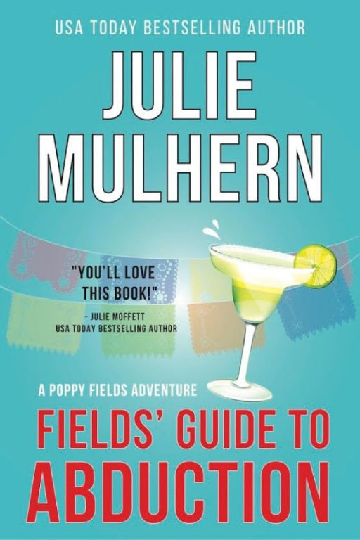 Fields' Guide to Abduction: The Poppy Fields Adventure Series #1