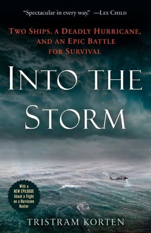 Into the Storm: Two Ships, a Deadly Hurricane, and an Epic Battle for Survival