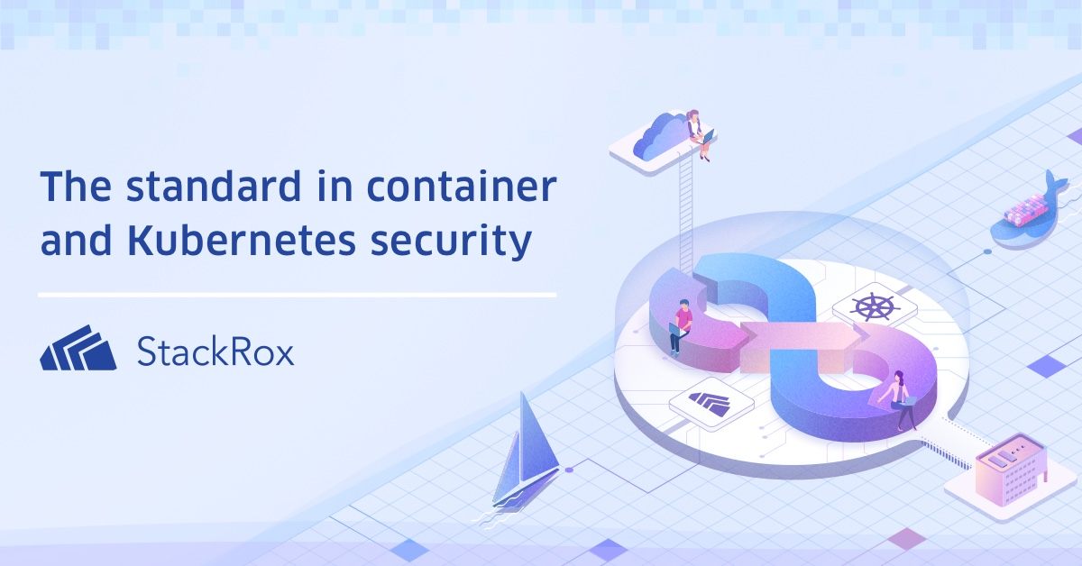 The StackRox Kubernetes Security Platform | StackRox