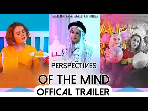 Perspectives of the mind: official movie trailer 2019 [film by Rosa Fairfield]