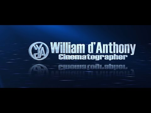 William d'Anthony Cinematography Reel 2019