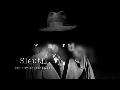 Sleuth - Music by Dave LaGrande