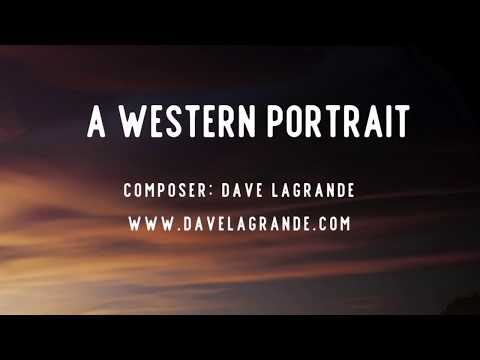 A Western Portrait - Music by Dave LaGrande