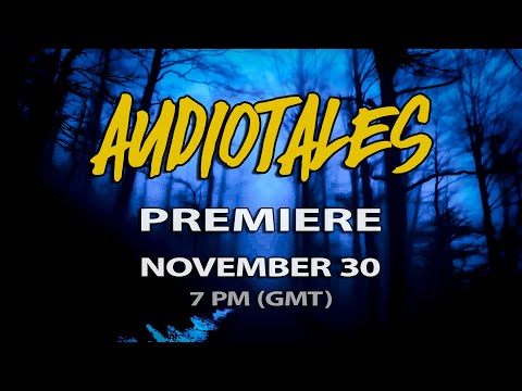 Audiotales • Episode 3 Premiere | November 30 - 7 PM GMT with LIVE chat!