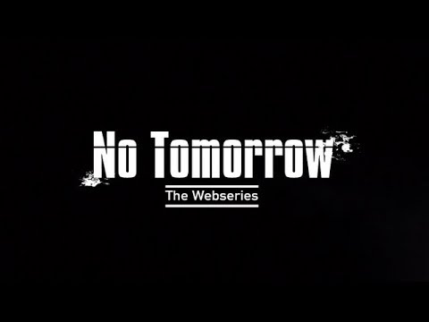 No Tomorrow The Webseries