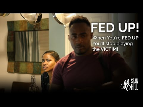 Fed Up – Part 2 Sean Hill Official