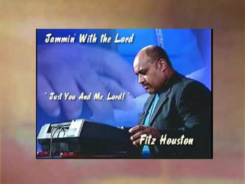 """Just You and Me, Lord"" - Artist : Fitz Houston - (Jammin' With The Lord cd) - 2008"