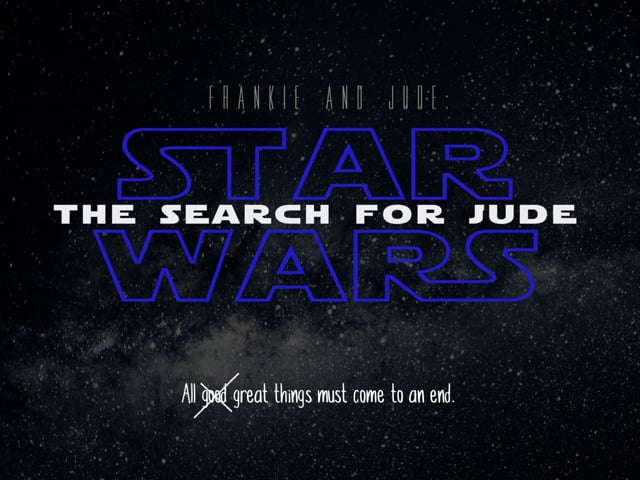 Episode IV: Frankie and Jude: Star Wars - The Search for Jude