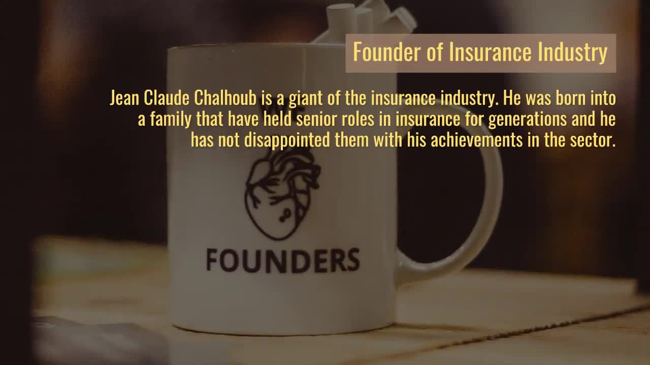 Jean Claude Chalhoub Giant of The Insurance Industry