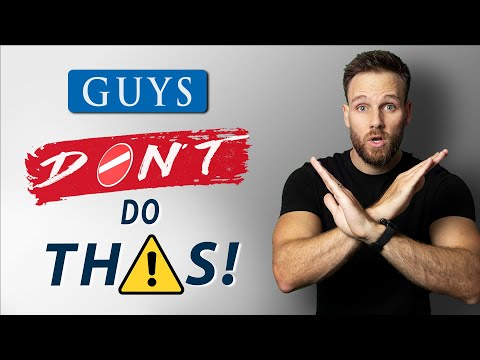 10 Things MEN should NEVER DO || Stop this NOW