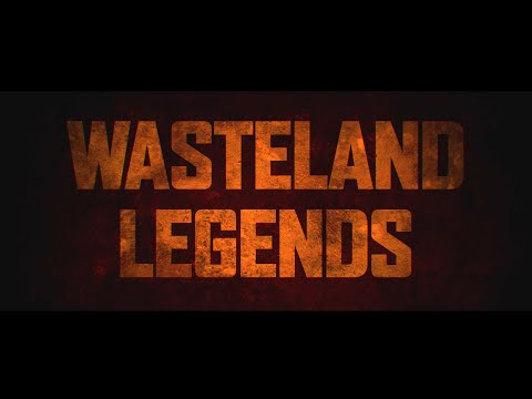 Wasteland Legends (4K)