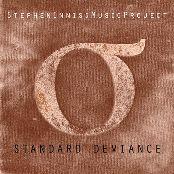 Standard Deviance, by Stephen Inniss Music Project
