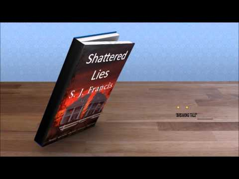 Shattered Lies Short Trailer by S. J. Francis