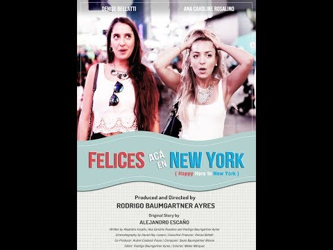 Felices Acá En New York - Happy Here In New York - Trailer (Dir. Rodrigo Baumgartner Ayres)