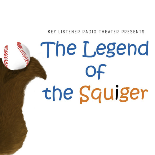 "Legend Of The Squiger - From The Key Listener Production, ""Legend of the Squiger"""
