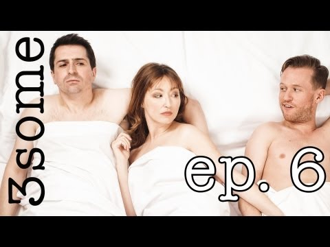 "3some Episode 6 ""The Beginning"""