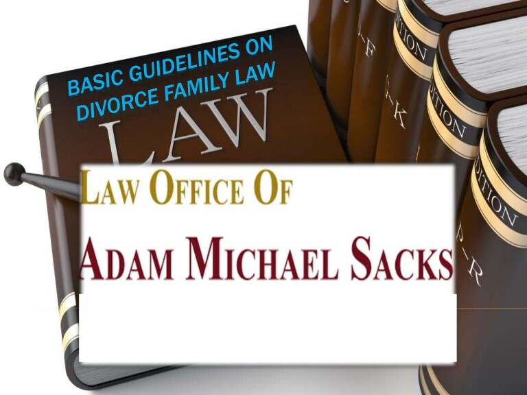 Adam Michael Sacks - Basic Guidelines on Divorce Family Law
