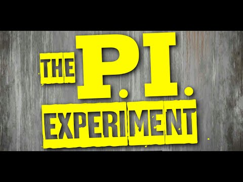 The P.I. Experiment - Episode 1