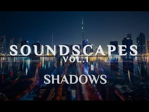 7S7 SOUND - SHADOWS - SOUNDSCAPES VOL.1 ( CINEMATIC MUSIC )