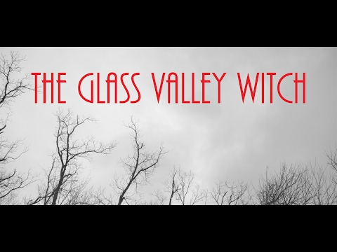 THE GLASS VALLEY WITCH Official Trailer {HD} 2017