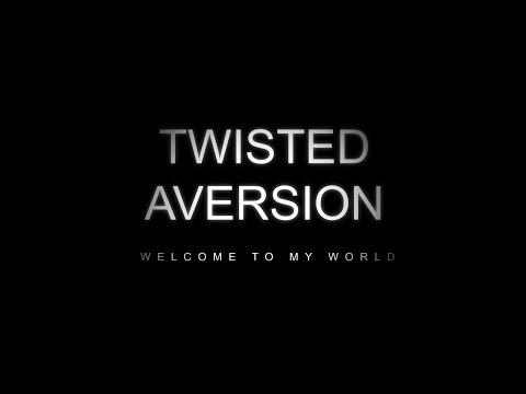 Twisted Aversion Welcome to My World Official Teaser (HD)