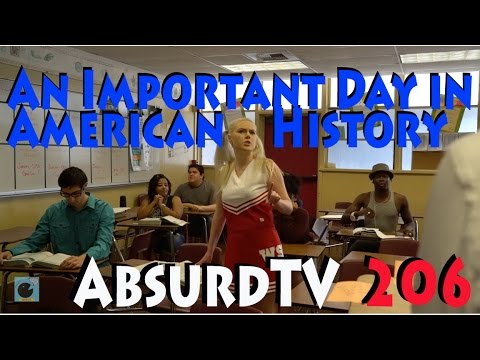 AbsurdTV 206 An Important Day in American History