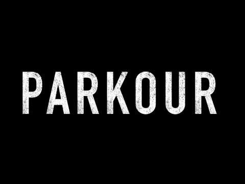 Parkour - Documentary Short