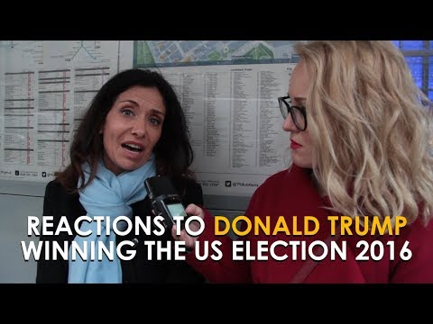 Reactions to Donald Trump Winning the US Election 2016