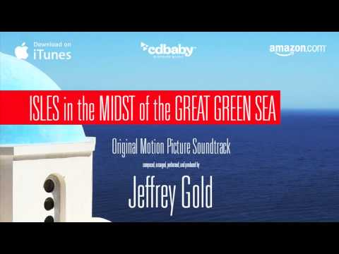 The Aegean (Isles in the Midst of the Great Green Sea) - Composer: Jeffrey Gold